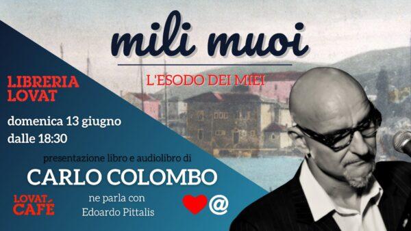 Mili Muoi - L'esodo dei miei ☞ Carlo Colombo Lovat (TV)